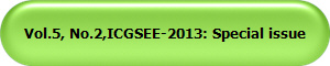 Vol.5, No.2,ICGSEE-2013: Special issue
